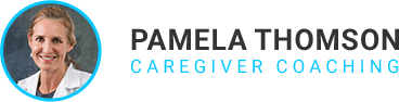 Caregiver Coaching | One-on-One Support | Pamela Thomson
